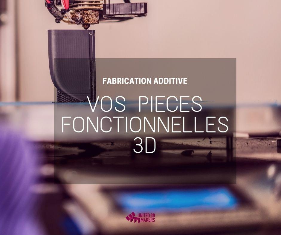 impression de pièces fonctionnelles en 3D