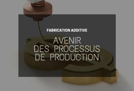 Processus production 3d