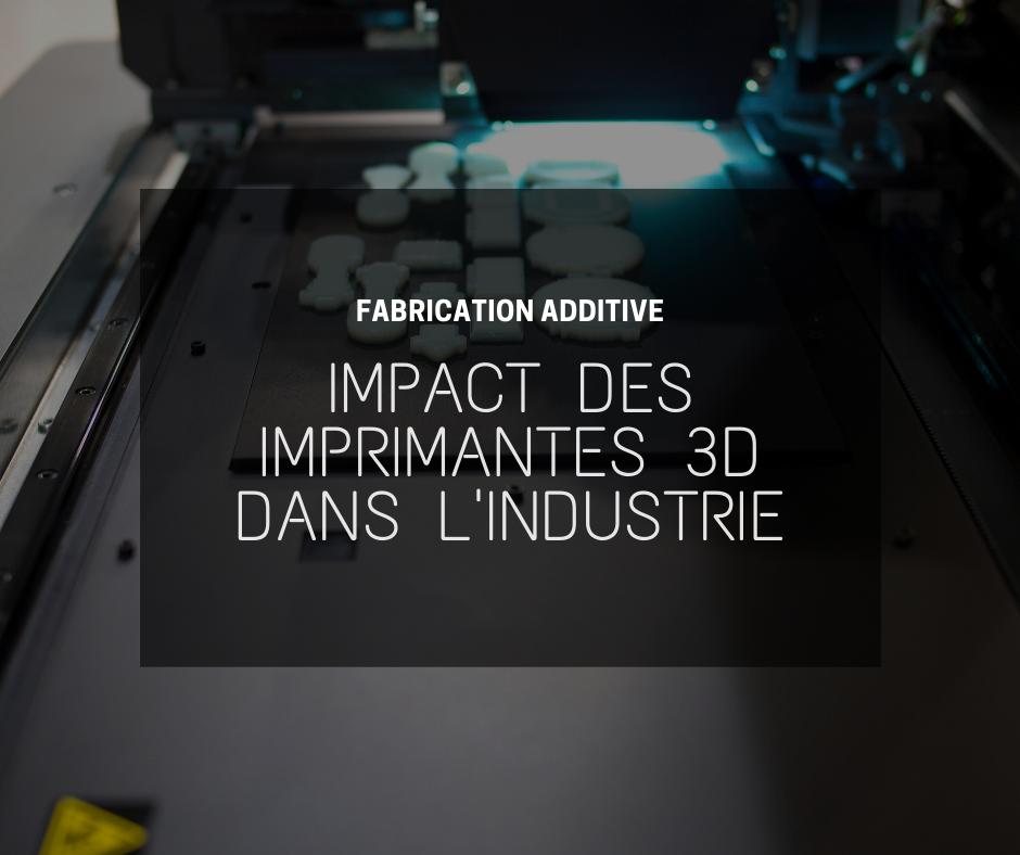 les imprimantes 3D bouleversent l'industrie