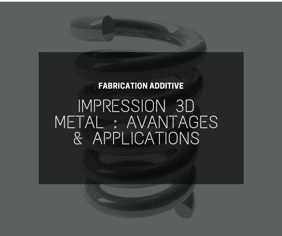 Impressions 3D et métal