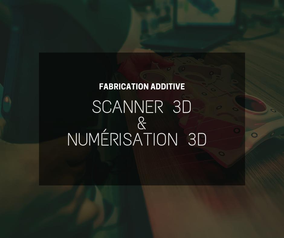 Les technologies de scanner 3D et numérisation 3D